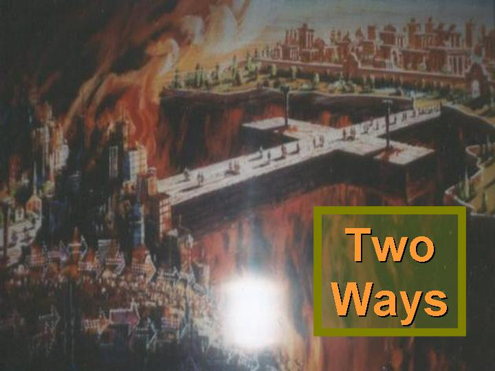 Two Ways, Matthew 7, free PowerPoint Sermons by Pastor Jerry