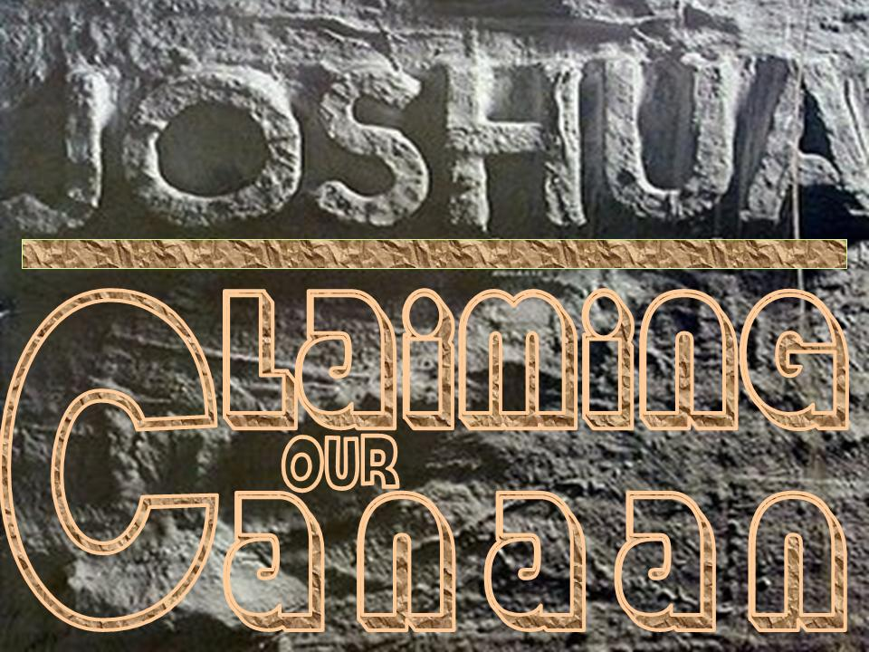 Claiming Our Canaan, Joshua 1:1-13, Promised Land of milk