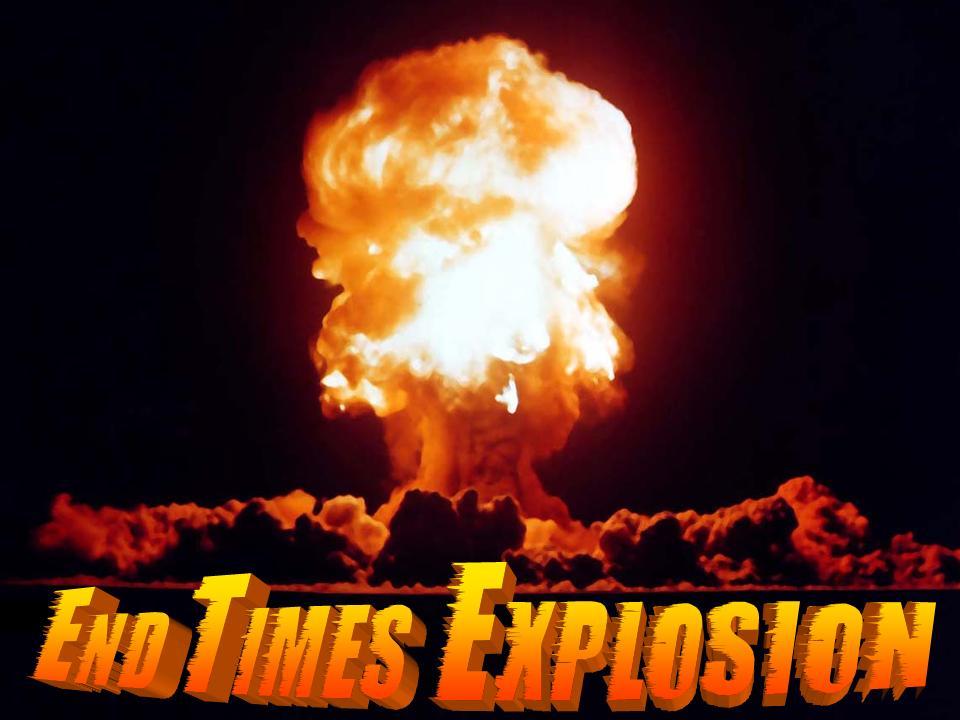 End Times Explosion, Matthew 24:32-44, rapture, second ...