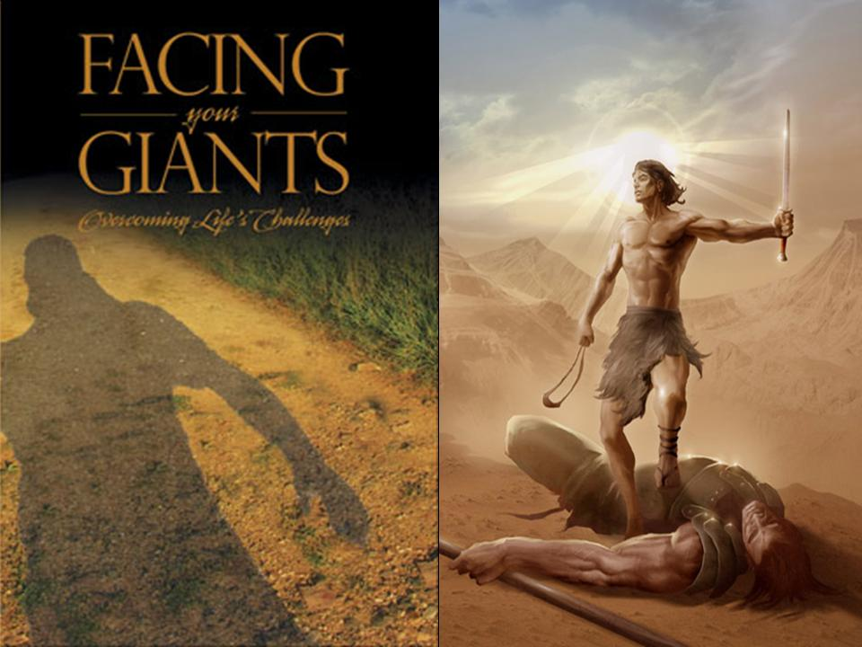 facing the giants Facing giants in your life 1 samuel 17 we all have to fight battles in this life perhaps you may be fighting one right now we all face challenges that make us feel helpless, hopeless, to say the least.