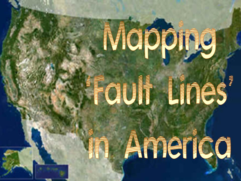 Mapping Fault Lines In America Micah Independence Day - Us fault map