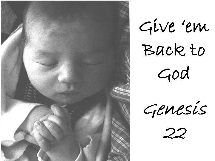 sermons - Giving Your Child Back to God - Baby Dedication Sermon