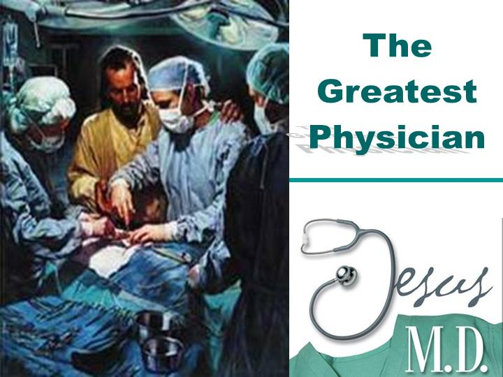 The Greatest Physician - Healing - free PowerPoint Sermons by Pastor