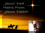 Jesus' Dad Jesus' Father PowerPoint Sermon