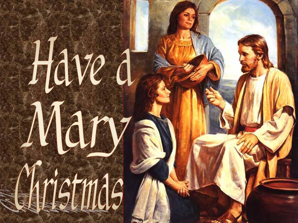 Have a Mary Christmas, Luke 10:38-42, Mary of Bethany and Martha ...