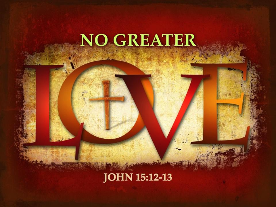 Image result for free photo of John 15:12-17)