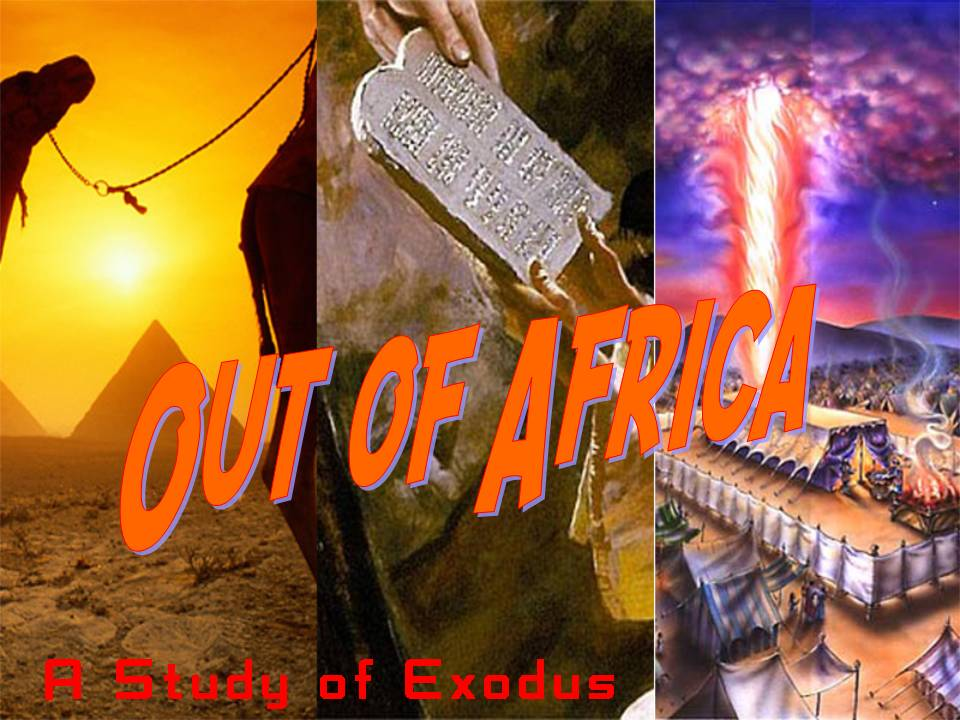 Grace Baptist Church Exodus Series Out Of Africa