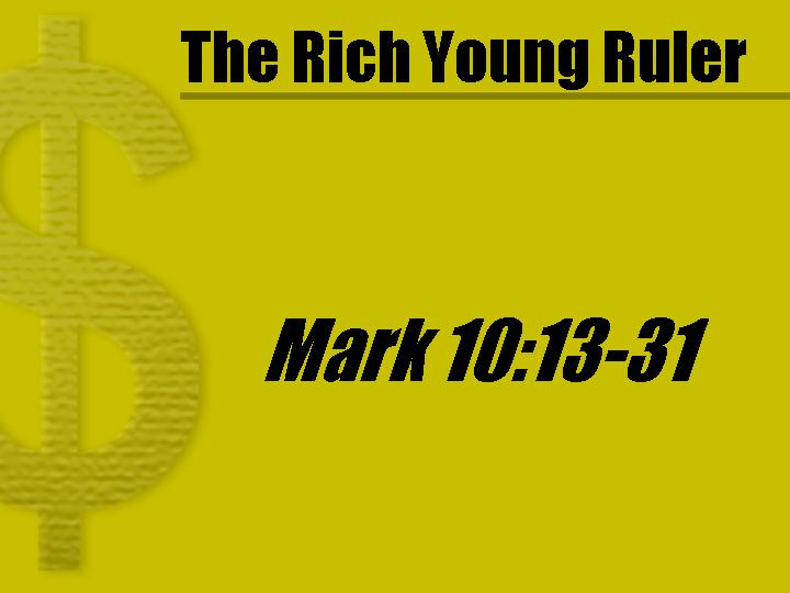 Rich Young Ruler PowerPoint Sermon