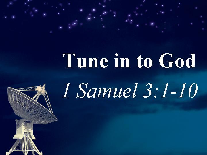 tune in to god 1 samuel 3 1 10 eli samuel voice of god
